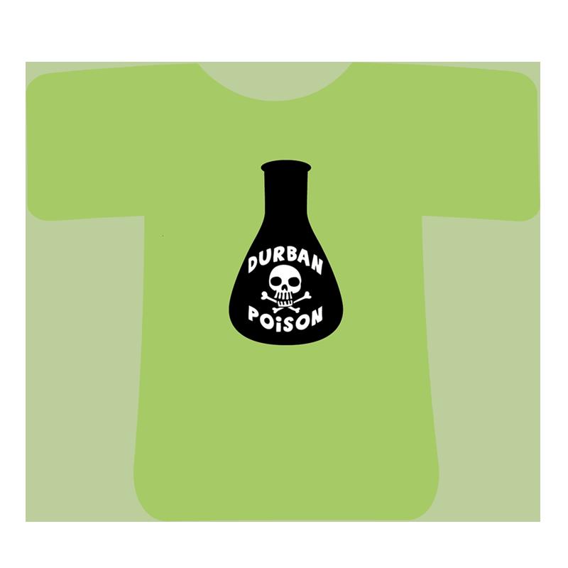 Durban Poison T-Shirt